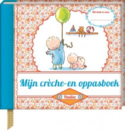 Mijn creche- en oppasboek - Pauline Oud