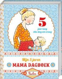 Mijn 5 jaren Mama Dagboek - Pauline Oud